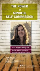 The Power of Mindful Self-Compassion with Kristin Neff, PhD