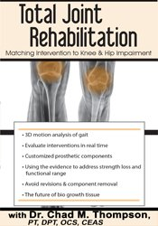 Total Joint Rehabilitation: Matching Intervention to Knee & Hip Impairment