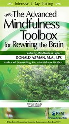 2-Day: The Advanced Mindfulness Toolbox for Rewiring the Brain: Intensive 2-Day Mindfulness Training for Anxiety, Depression, Pain, PTSD, and Stress-Related Symptoms