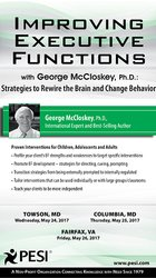 Improving Executive Functions with George McCloskey, Ph.D.: Strategies to Rewire the Brain and Change Behavior