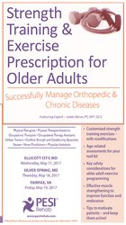 Strength Training & Exercise Prescription for Older Adults: Successfully Manage Orthopedic & Chronic Diseases