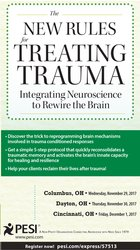The New Rules for Treating Trauma: Integrating Neuroscience to Rewire the Brain