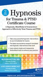2-Day Hypnosis for Trauma & PTSD Certificate Course: A Hypnosis, Mind/Body & Neuroscience Approach to Effectively Treat Trauma & PTSD