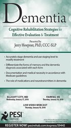 Dementia: Cognitive Rehabilitation Strategies for Effective Evaluation & Treatment