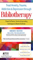 Treat Anxiety, Trauma, Addiction & Depression through Bibliotherapy: Powerful Poems, Stories & Journaling Techniques to Rewire the Brain