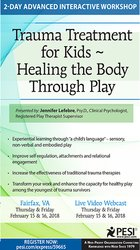 2 Day Advanced Interactive Workshop Trauma Treatment for Kids: Healing the Body Through Play