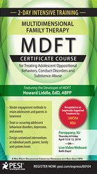 2-Day Intensive Training: Multidimensional Family Therapy (MDFT) Certificate Course for Treating Adolescent Oppositional Behaviors, Conduct Disorders and Substance-Abuse