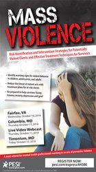 Mass Violence: Risk Identification and Intervention Strategies for Potentially Violent Clients and Effective Treatment Techniques for Survivors