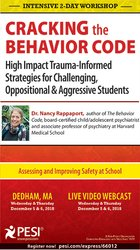 2-Day: Cracking the Behavior Code: High Impact Trauma-Informed Strategies for Challenging, Oppositional & Aggressive Students