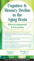 Cognitive & Memory Decline in the Aging Brain: Effective Assessment & Intervention