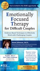 2-Day Certificate Course Emotionally Focused Therapy (EFT) for Difficult Couples: Evidence-Based Techniques to Effectively Work With Challenging Couples