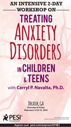 An Intensive 2-Day Workshop on: Treating Anxiety Disorders in Children & Teens