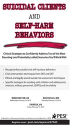 Suicidal Clients and Self-Harm Behaviors: Clinical Strategies to Confidently Address Two of the Most Daunting (and Potentially Lethal) Scenarios You'll Work With