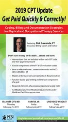 2019 CPT Update: Get Paid Quickly & Correctly! Coding, Billing and Documentation Strategies for Physical and Occupational Therapy Services