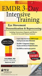 EMDR 3-Day Intensive Training: Eye Movement Desensitization and Reprocessing: Including Neuroscience, Diagnosis, and Effective Practices for Successful Trauma Treatment