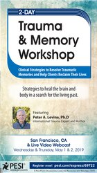 2-Day Trauma & Memory Workshop: Clinical Strategies to Resolve Traumatic Memories and Help Clients Reclaim Their Lives