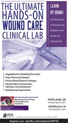 The Ultimate Hands-On Wound Care Clinical Lab