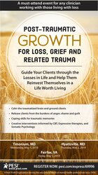 Post-Traumatic Growth for Loss, Grief and Related Trauma: Guide Your Clients through the Losses in Life and Help Them Reinvest Themselves in a Life Worth Living