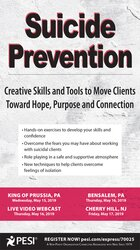 Suicide Prevention: Creative Skills and Tools to Move Clients Toward Hope, Purpose and Connection
