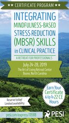 5-Day Certificate Program: Integrating Mindfulness Based Stress Reduction (MBSR) Skills in Clinical Practice: A Retreat