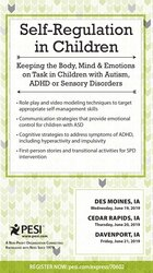 Self-Regulation in Children: Keeping the Body, Mind and Emotions on Task in Children with Autism, ADHD or Sensory Disorders