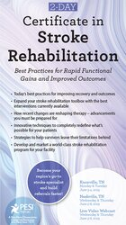 2-Day: Certificate in Stroke Rehabilitation: Best Practices for Rapid Functional Gains and Improved Outcomes