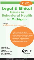 Legal and Ethical Issues in Behavioral Health in Michigan