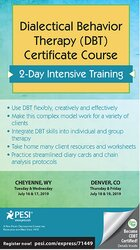 Dialectical Behavior Therapy (DBT) Certificate Course; 2-Day Intensive Training