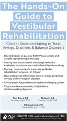 The Hands-On Guide to Vestibular Rehabilitation: Clinical Decision-Making to Treat Vertigo, Dizziness, & Balance Disorders