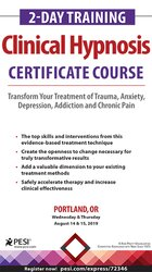 2-Day Training: Clinical Hypnosis Certificate Course: Transform Your Treatment of Trauma, Anxiety, Depression, Addiction and Chronic Pain