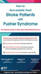 How to Successfully Treat Stroke Patients with Pusher Syndrome: The Ultimate Guide to Safer, More Predictable Recovery
