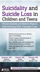 Suicidality and Suicide Loss in Children and Teens: Prevent Suicide and Restore Hope to Kids Grieving After Traumatic Loss