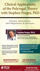 Clinical Applications of the Polyvagal Theory with Stephen Porges, PhD: Trauma, Attachment, Self-Regulation & Emotions