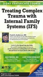 Treating Complex Trauma with Internal Family Systems (IFS): 2-Day Certificate Course