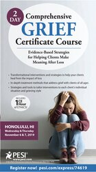 2-Day Comprehensive Grief Certificate Course: Evidence-Based Strategies for Helping Clients Make Meaning After Loss