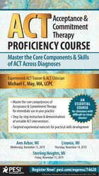 Acceptance & Commitment Therapy (ACT) Proficiency Course: Master the Core Components & Skills of ACT Across Diagnoses