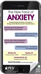 The New Face of Anxiety: Treating Anxiety Disorders in the Age of Texting, Social Media and 24/7 Internet Access