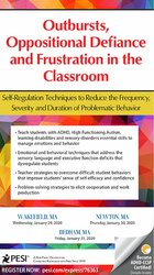 Outbursts, Oppositional Defiance and Frustration in the Classroom: Self-Regulation Techniques to Reduce the Frequency, Severity and Duration of Problematic Behavior