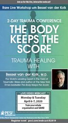 2-Day: Trauma Conference: The Body Keeps Score-Trauma Healing with Bessel van der Kolk, MD