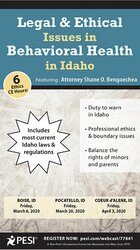 Legal and Ethical Issues in Behavioral Health in Idaho