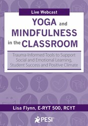 Image of Yoga and Mindfulness in the Classroom: Trauma-Informed Tools to Suppor