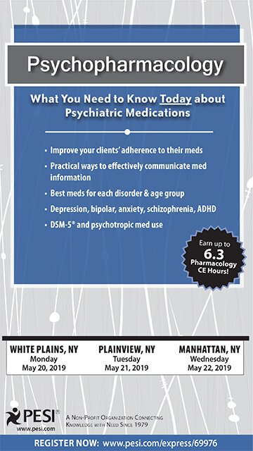 Psychopharmacology: What You Need to Know Today about Psychiatric Medications