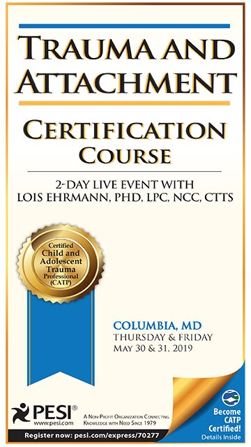 2-Day: Trauma and Attachment Certification Course