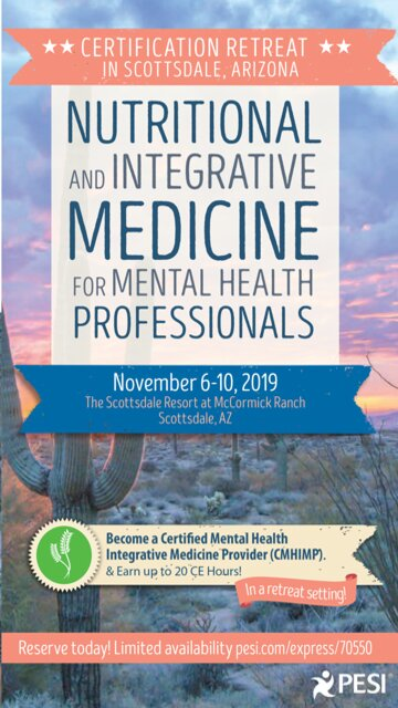 5-Day Certification Retreat in Scottsdale, Arizona: Nutritional and Integrative Medicine for Mental Health Professionals