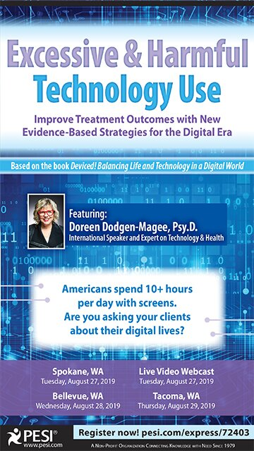 Excessive & Harmful Technology Use: Improve Treatment Outcomes with New Evidence-Based Strategies for the Digital Era