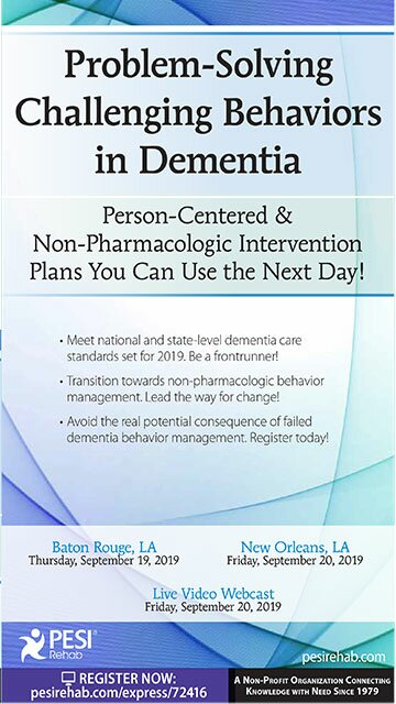 Problem-Solving Challenging Behaviors in Dementia: Person-Centered & Non-Pharmacologic Intervention Plans You Can Use the Next day!