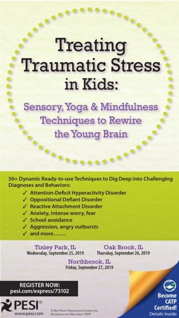 Treating Traumatic Stress in Kids: Sensory, Yoga & Mindfulness Techniques to Rewire the Young Brain