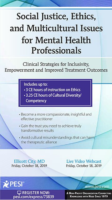 Social Justice, Ethics and Multicultural Issues for Mental Health Professionals: Clinical Strategies for Inclusivity, Empowerment and Improved Treatment Outcomes