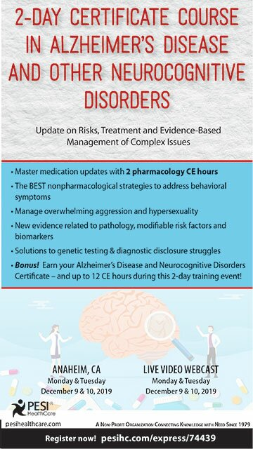 2-Day Certificate Course in Alzheimer's Disease and Other Neurocognitive Disorders: Update on Risks, Treatment and Evidence-Based Management of Complex Issues