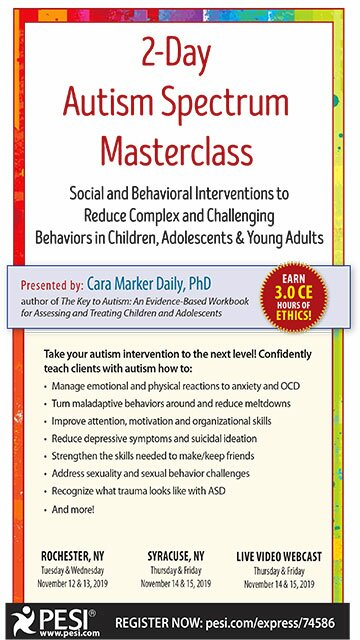 2-Day Autism Spectrum Masterclass: Social and Behavioral Interventions to Reduce Complex and Challenging Behaviors in Children, Adolescents & Young Adults